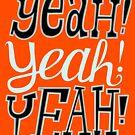 yeah!yeah!yeah! by Sonia Kretschmar