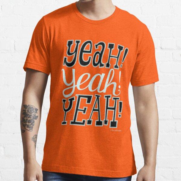 yeah!yeah!yeah! Essential T-Shirt
