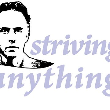 Why are you Striving for Anything then? (2) by JennK777