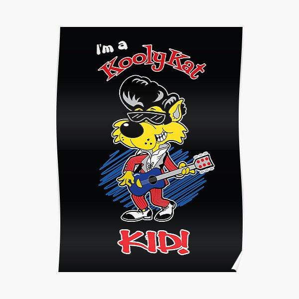 I'M A KOOLY KAT KID - On Black Poster