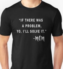 if there was a problem yo i will solve it Unisex T-Shirt