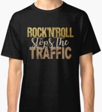 Rock'n'Roll stops the traffic Classic T-Shirt