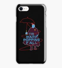 I'm Mary Poppins iPhone Case/Skin