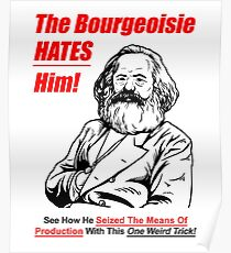 The Bourgeoisie Hates Him Poster