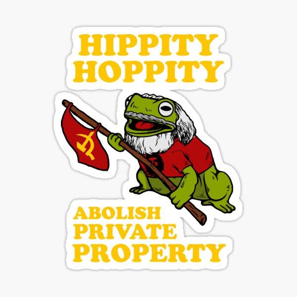 Hippity Hoppity Abolish Private Property Sticker