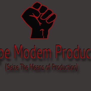 Carpe Modem Producendi - Seize The Means of Production by CiipherZer0