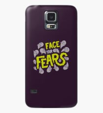 Face your fears Case/Skin for Samsung Galaxy