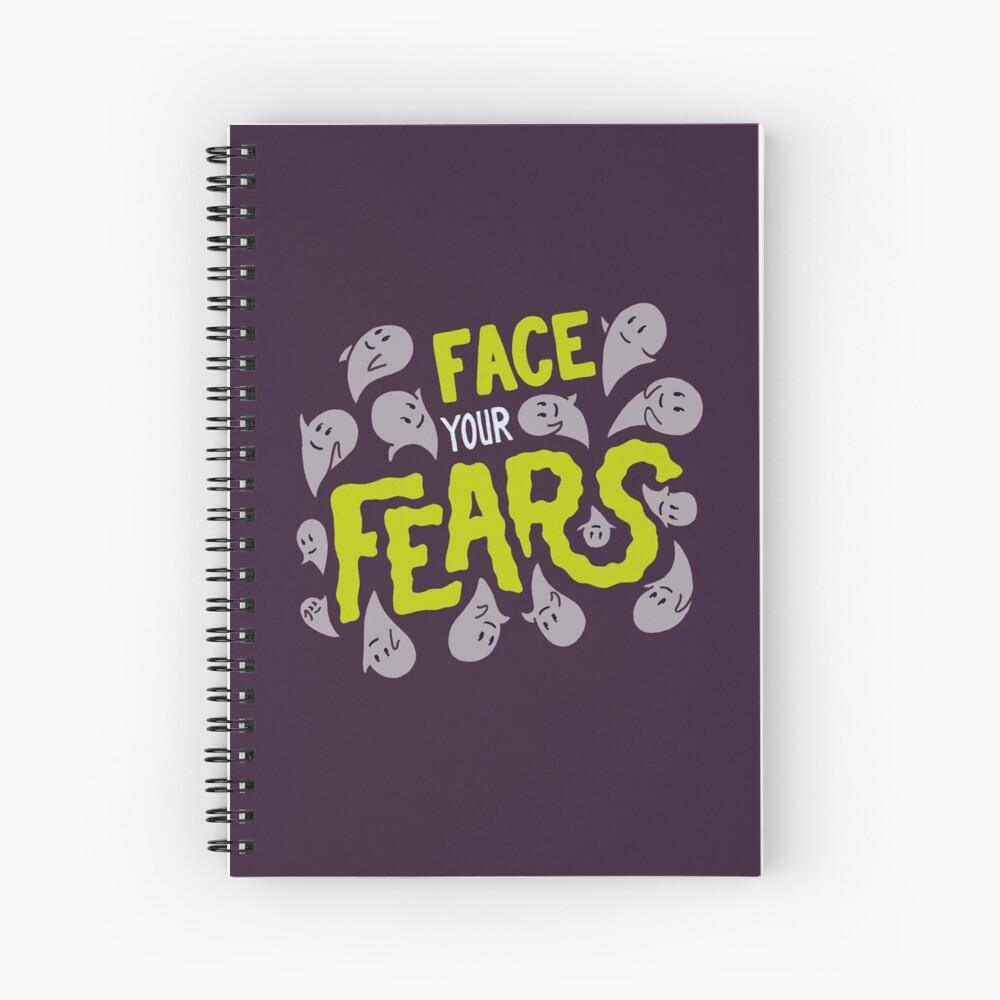 Face your fears Spiral Notebook