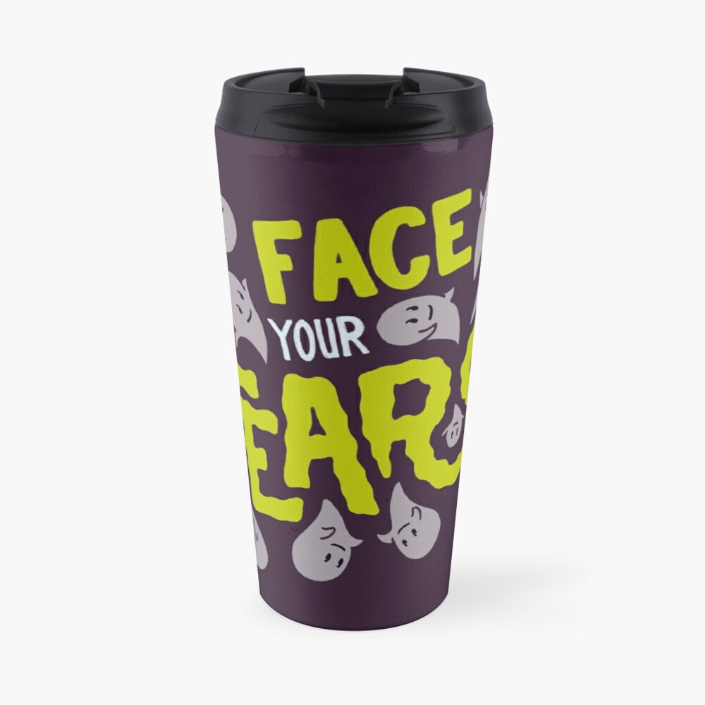 Face your fears Travel Mug
