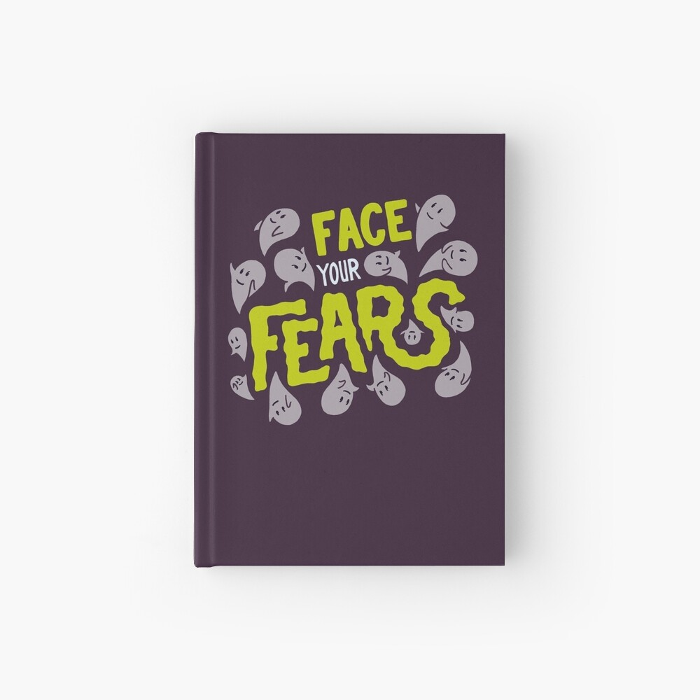 Face your fears Hardcover Journal