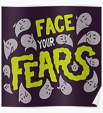 Face your fears Poster