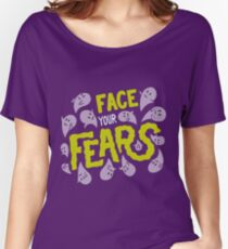 Face your fears Women's Relaxed Fit T-Shirt