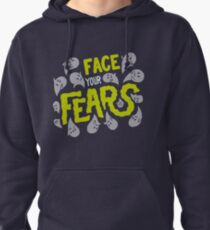Face your fears Pullover Hoodie