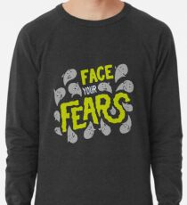 Face your fears Lightweight Sweatshirt