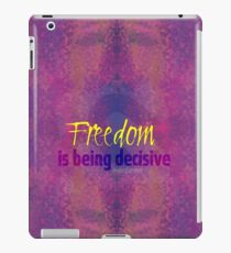 Freedom is being decisive iPad Case/Skin