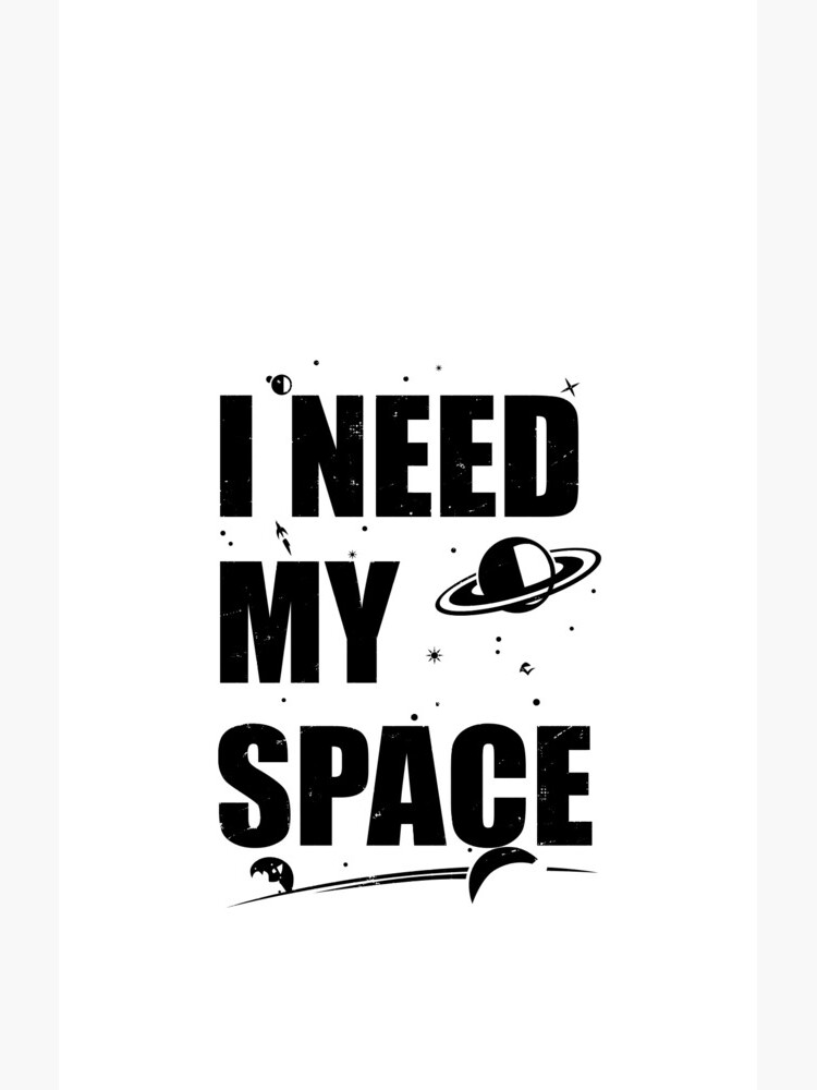 I Need My Space by Crystalworks