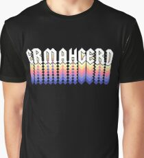 Ermahgerd Graphic T-Shirt