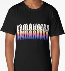 Ermahgerd Long T-Shirt