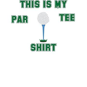 Golfing Funny Design - This Is My Par-Tee Shirt by kudostees