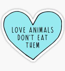 Love Animals Don't Eat Them Sticker