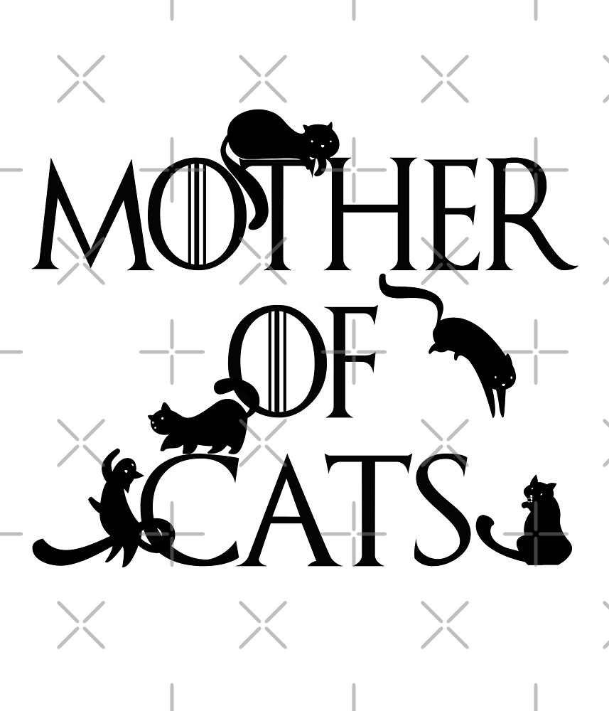 Mother of Cats Daenerys Spoof Crazy Cat Lady GoT by itsagift