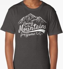 Going to the Mountains is going home Long T-Shirt