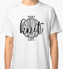 That Knit Life Classic T-Shirt