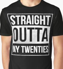 Straight Outta My Twenties Graphic T-Shirt
