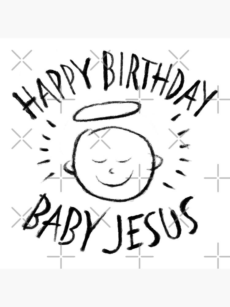 Carte De Vœux Joyeux Anniversaire Bebe Jesus Noir Craie Sur Blanc Chretien Religieux Joyeux Noel Christ Par 26 Characters Redbubble