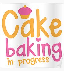Cake baking in progress Poster