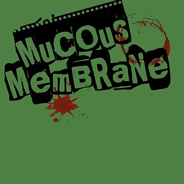 Mucous Membrane(OPACE) by A-Mac