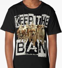 KEEP the BAN  Long T-Shirt