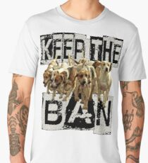 KEEP the BAN  Men's Premium T-Shirt