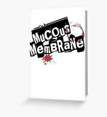 Mucous Membrane(WHITE) Greeting Card