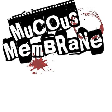 Mucous Membrane(WHITE) by A-Mac