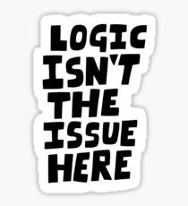 Logic isn't the issue here Sticker