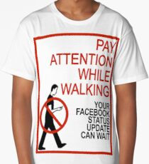 Pay Attention While Walking Long T-Shirt