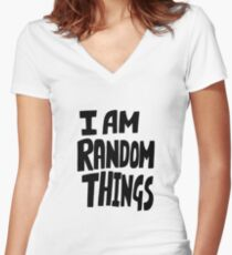 I am random things Women's Fitted V-Neck T-Shirt
