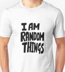 I am random things T-Shirt