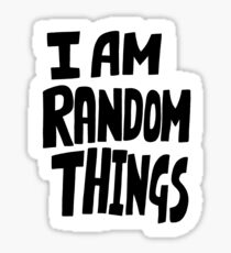 I am random things Sticker