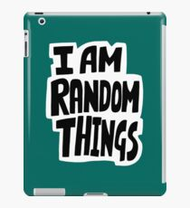 I am random things iPad Case/Skin