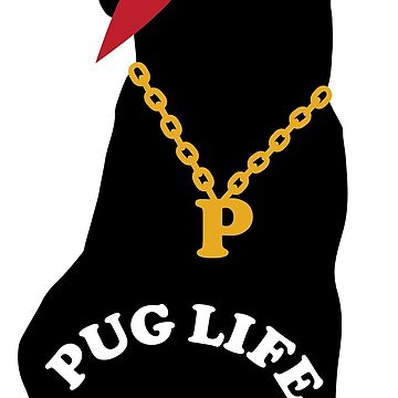PugLife by dasaideabox