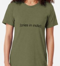 cries in indie Tri-blend T-Shirt