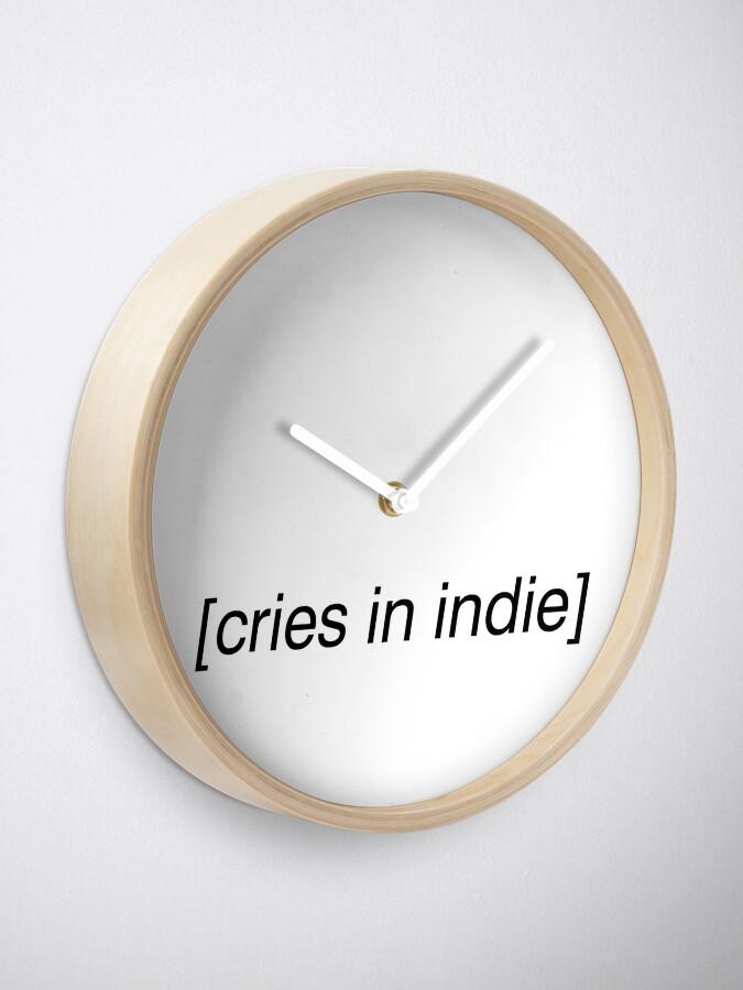 Alternate view of cries in indie Clock