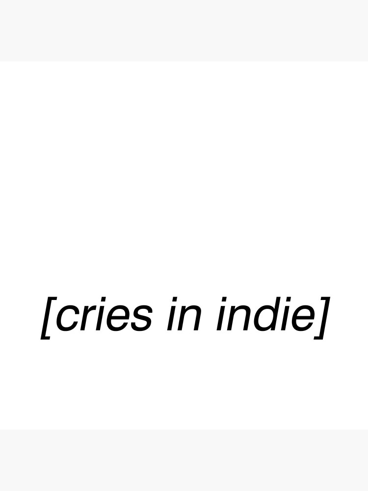 cries in indie by smileyna