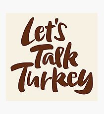 """Let's Talk Turkey"" Thanksgiving Dinner Business Meeting Lettering Photographic Print"