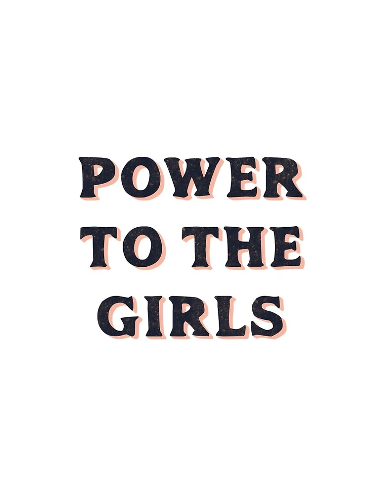 Power To The Girls by fernandaschalle