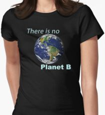 There is No Planet B - Climate Change Womens Fitted T-Shirt