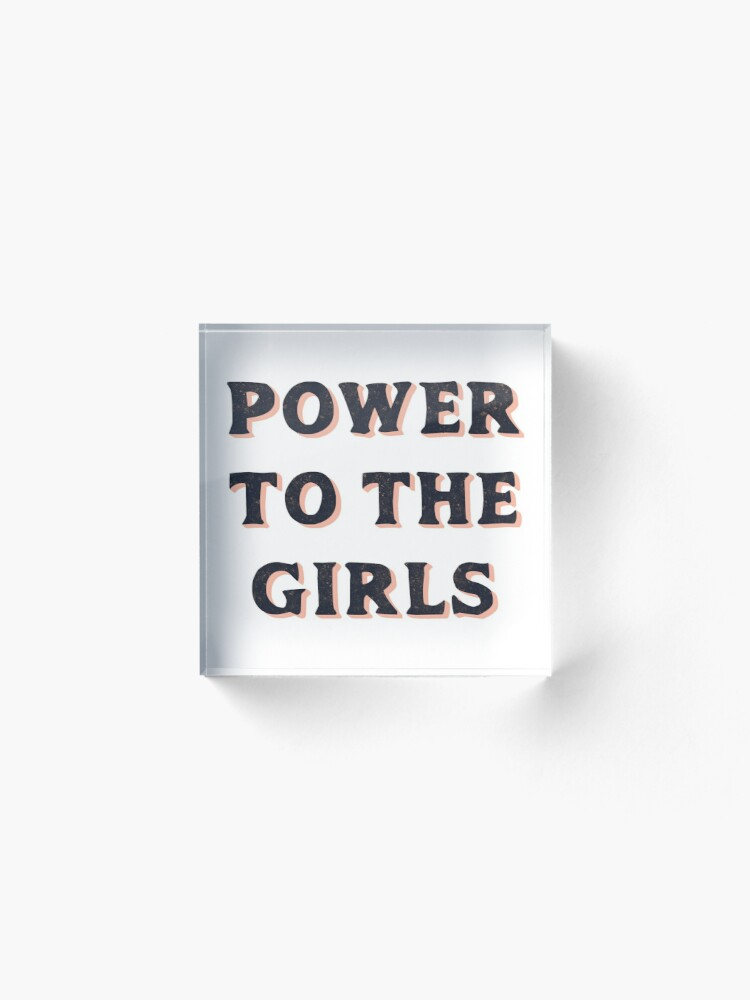 Alternate view of Power To The Girls Acrylic Block