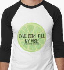Lyme Don't Kill My Vibe! Part 2 T-Shirt